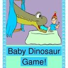"""I'M BRINGING HOME A BABY DINOSAUR! - GROUP GAME, CRAFT, AND SONG!  ""I'm bringing home a baby dinosaur!  Hope my Mommy will let him through the door!""  Bring a new Group Game to your DINO THEME!  Make a simple Baby Dino Puppet!  Choose from 5 types of 'Real Dinosaur' Templates.  Then play a funny GROUP GAME-- this Baby Dino needs a bottle, a bath, and a nap!  Familiar-tune song notes are included.  Easy, humorous, and with only a small list of common items needed for game play.  (7 pages)  $"