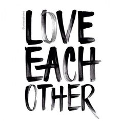 """""""Love each other."""" #lovequotes"""