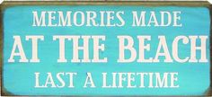 Memories made at the beach last a lifetime, indeed.