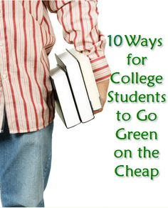 10 Green Ways to Save Money in College from Condo Blues
