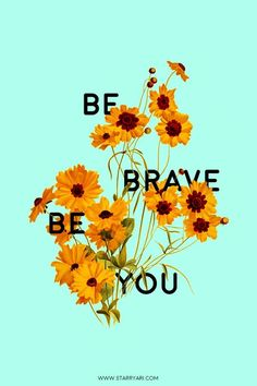 Be Brave, Be You! #q