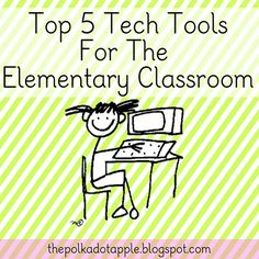 My favorite tech tools for my elementary classroom!