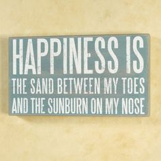 Happiness Is Beach Wooden Wall Plaque. Ashley Raetz I love this sign for my bathroom.