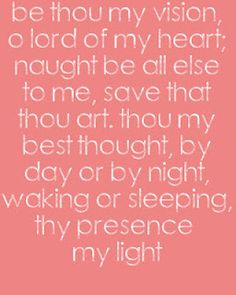 Be Thou My Vision - a great old hymn