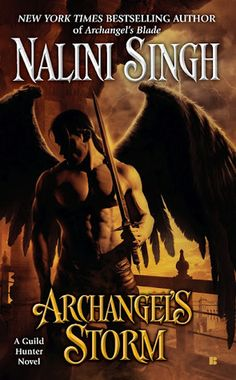 Archangel's Storm (Guild Hunter #5)  by Nalini Singh - September 4 2012