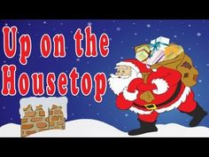 Christmas Songs for Children with lyrics -- Up on the Housetop - Kids Songs by The Learning Station
