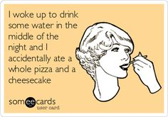 ecards pizza, accident, late nights, ate a whole pizza, night shift