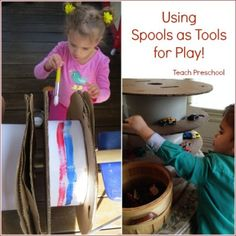 Using spools and other upcycled materials as tools for play!