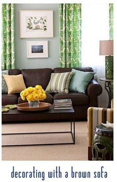 decorating with a brown sofa - lets face it with two kids and two dogs plus 1 husband lighter colors are a no go