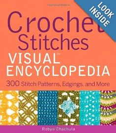 Crochet Stitches VISUAL Encyclopedia, a #crochet book by Robyn Chachula