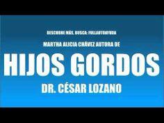HIJOS GORDOS - DR. CESAR LOZANO