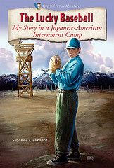 The Lucky Baseball, My Story in a Japanese-American Internment Camp - a middle historical novel.