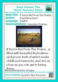 If You're Not From The Prairie... A beautifully written and illustrated book about life as a kid on the Canadian prairies.  You feel almost as if you're there!