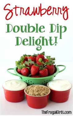 Strawberry Double Dip Delight! ~ from TheFrugalGirls.com ~ perfect for parties, showers, or just a delicious snack with a tasty explosion of flavors! #strawberries #thefrugalgirls