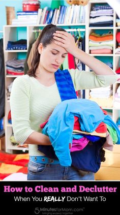 How to Clean and Declutter – When You Really Don't Want To
