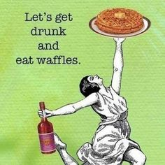 Everyone loves a good drink and waffle.
