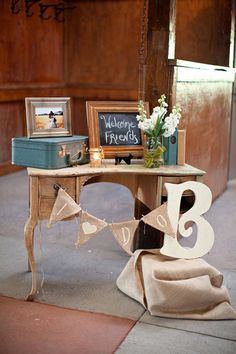 welcome table for our wedding...then welcome table for our new home!