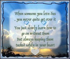 When someone you love dies...