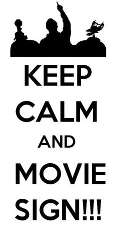 Keep Calm and Movie Sign!