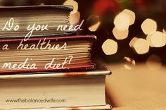 Do you need a healthier media diet?