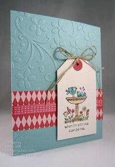 SU For the Birds friend card - I love this layout with the embossing and the tag