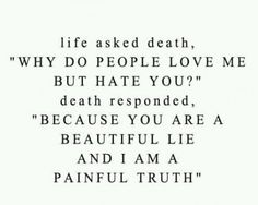 beauti lie, life, paintruth, death, thought, true, inspir, quot, pain truth