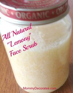 DIY All Natural Face Scrub Using Lemons, Sugar, Honey And Olive Oil