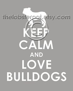 Keep Calm and Love Bulldogs archival print by TheLobsterPot, $11.99