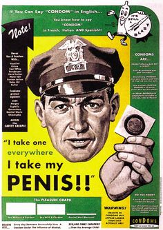 "Vintage Condom Ad ""I take one everywhere I take my penis!!"""
