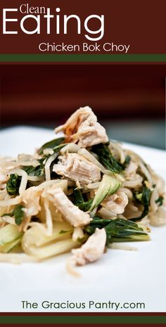 Clean Eating Chicken Bok Choy  #cleaneating #eatclean #cleaneatingrecipes