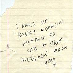I wake up every morning hoping to see a text message from you. quotes quote words word saying sayings love heartbreak Morn Hope, Texts, Morning Messages, Heart, Morning Routines, 10 Years, Mornings, Inspiration Quotes, True Stories