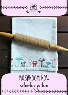 MUSHROOM ROW ... a cozyblue embroidery pattern this adorable new mushroom pattern is perfect for borders. stitch it along the edge of a tea towel,