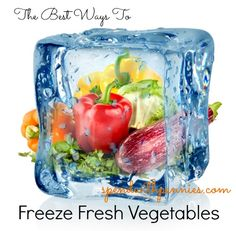 The Best Ways to Freeze Fresh Vegetables