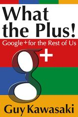 What the Plus! Guy Kawasaki strikes again with a difinitive book about Google+. If you think that G+ is a ghost town or you don't know what to do first...read this.   G+ is evolving into a platform not a site. It is the fastest way to do so many things it's better for you to read the book. If you want to find me http://gplus.to/stuartoneill