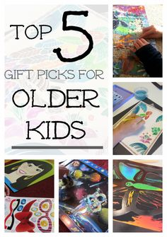 Top 5 Gift Picks for Older Kids (ages 8 years and up)