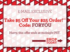 Today Only, E-mail Exclusive $5 Off $25 Orders!** Code: FORYOU