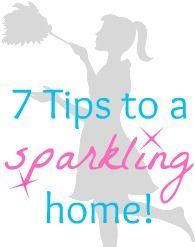 7 tips to a sparking home!