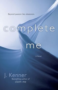 Cover Reveal! Complete Me by J. Kenner - Book 3 of the Stark Trilogy!