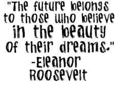Future ...believe in your dreams :)