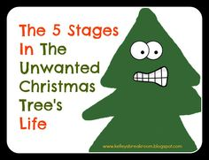 The 5 Stages in The Unwanted Christmas Tree's Life | Kelley's Break Room