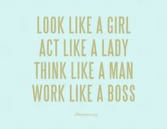 work, classi quot, think like a man quotes, go girls, classy quotes, life, classiness quotes, motto, classy girl quotes