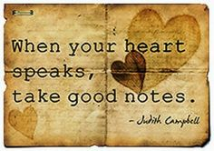 When your heart speaks, take good notes. journal, word of wisdom, remember this, heart speak, taking notes, thought, inspir, heart quotes, live