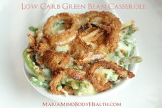 Low Carb Green Bean Casserole / #lowcarb shared on https://facebook.com/lowcarbzen