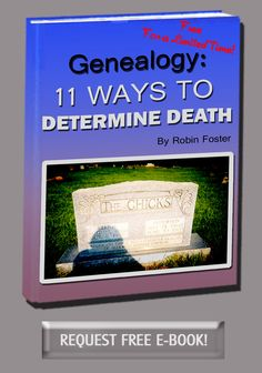 """Genealogy 101: 11 Ways to Determine Death"" may just be what you need to break down some of those challenges you are face in locating documenting the death of your ancestor.  Request this free e-book for a limited time. $0.00.  #genealogy"