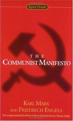 "The ""original"" ideas behind communism. Good to learn what it is really supposed to mean to make valid and informed decisions about it.  ""In this sense, the theory of the Communists may be summed up in the single sentence: Abolition of private property."""