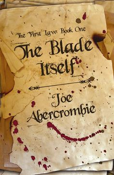 The First Law: Book One: The Blade Itself - Joe Abercrombie