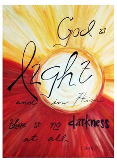 God is Light. I John 1:5