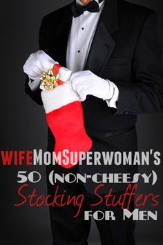 "50 (non-cheesy) Stocking Stuffers for MEN - although the list has things that says ""cheesy"" in it - so not entirely non-cheesy :)"