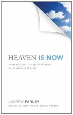 Heaven Is Now: Awakening Your Five Spiritual Senses to the Wonders of Grace | Andrew Farley awaken, grace, christian, worth read, baker book, book worth, spiritu sens, andrew farley, heavens