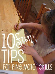 10 fun ideas for fine motor skills - easy things to try that the kids will love.